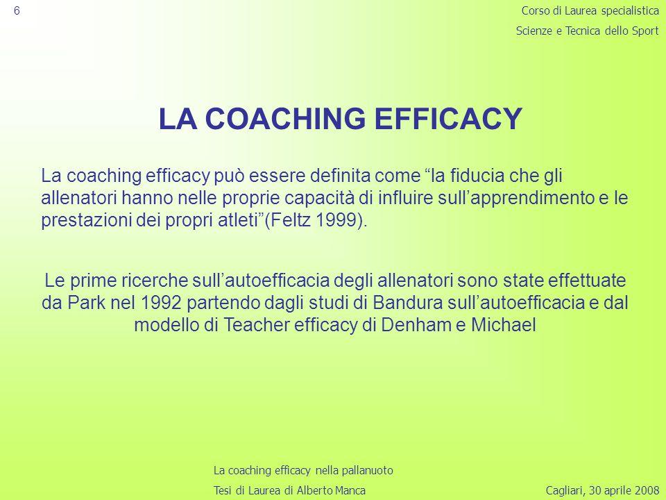 6 Corso di Laurea specialistica. Scienze e Tecnica dello Sport. LA COACHING EFFICACY.