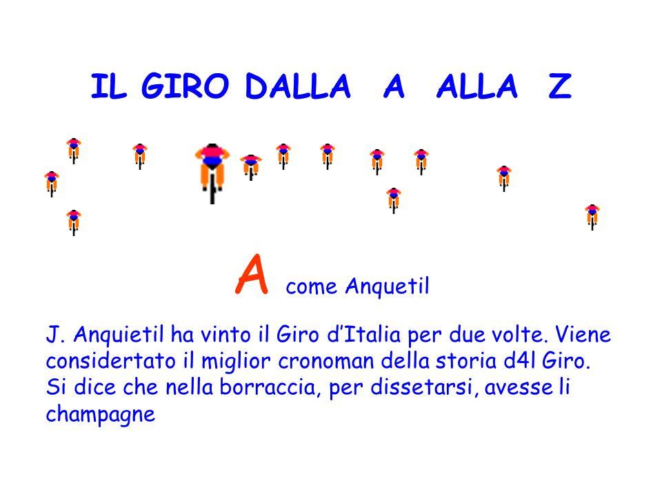 A come Anquetil IL GIRO DALLA A ALLA Z