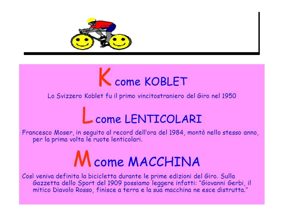 Lo Svizzero Koblet fu il primo vincitostraniero del Giro nel 1950
