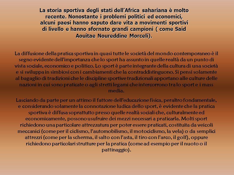 La storia sportiva degli stati dell'Africa sahariana è molto recente