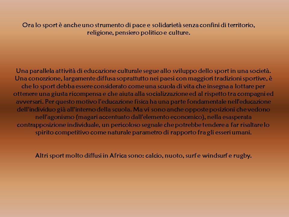 Ora lo sport è anche uno strumento di pace e solidarietà senza confini di territorio, religione, pensiero politico e culture.