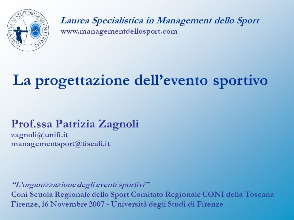 Prof.ssa Patrizia Zagnoli zagnoli@unifi.it managementsport@tiscali.it
