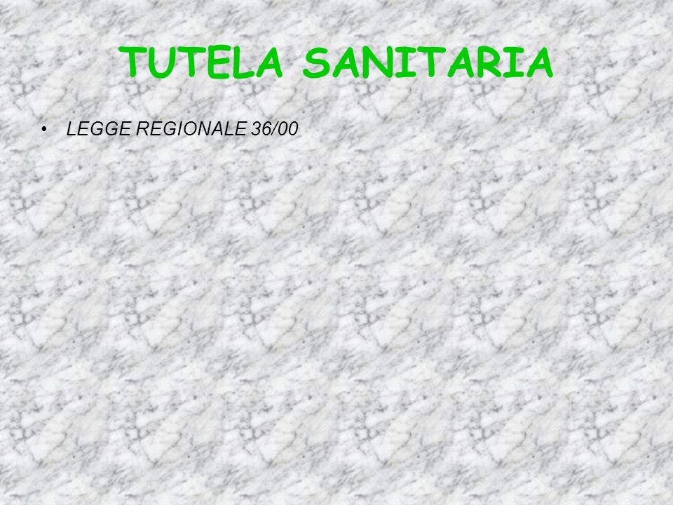 TUTELA SANITARIA LEGGE REGIONALE 36/00