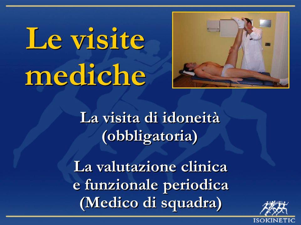 Le visite mediche La visita di idoneità (obbligatoria)