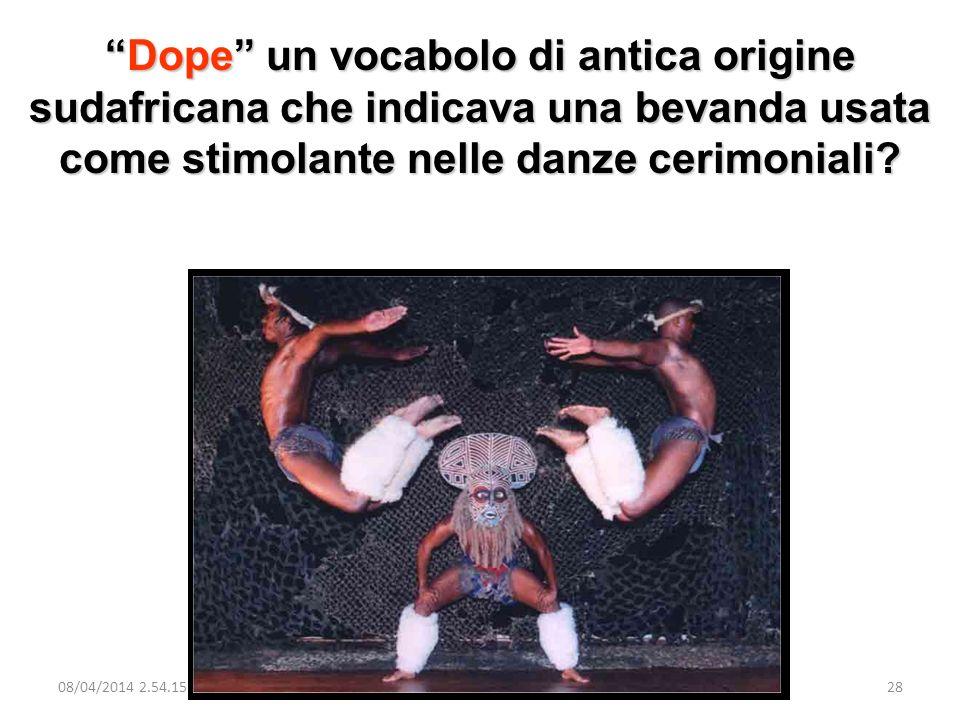 Dope un vocabolo di antica origine sudafricana che indicava una bevanda usata come stimolante nelle danze cerimoniali