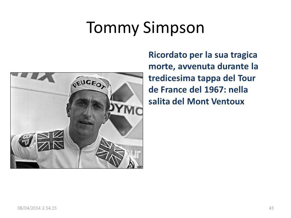 Tommy SimpsonRicordato per la sua tragica morte, avvenuta durante la tredicesima tappa del Tour de France del 1967: nella salita del Mont Ventoux.