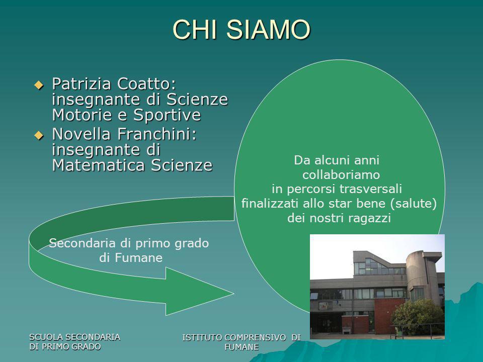 CHI SIAMO Patrizia Coatto: insegnante di Scienze Motorie e Sportive