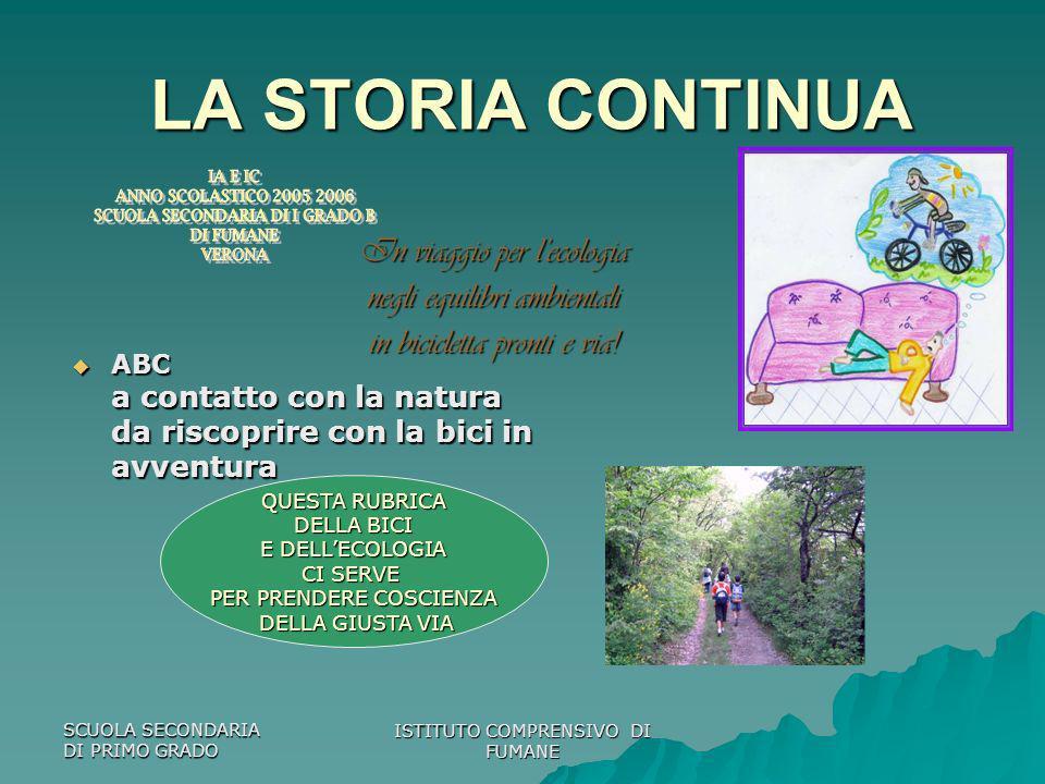 LA STORIA CONTINUA In viaggio per l'ecologia