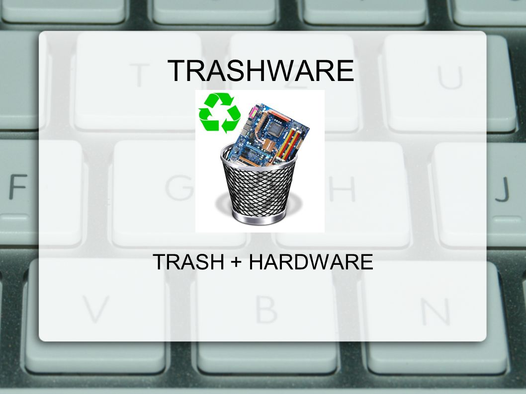 TRASHWARE TRASH + HARDWARE