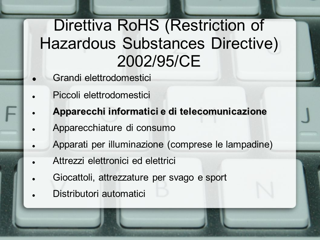 Direttiva RoHS (Restriction of Hazardous Substances Directive) 2002/95/CE