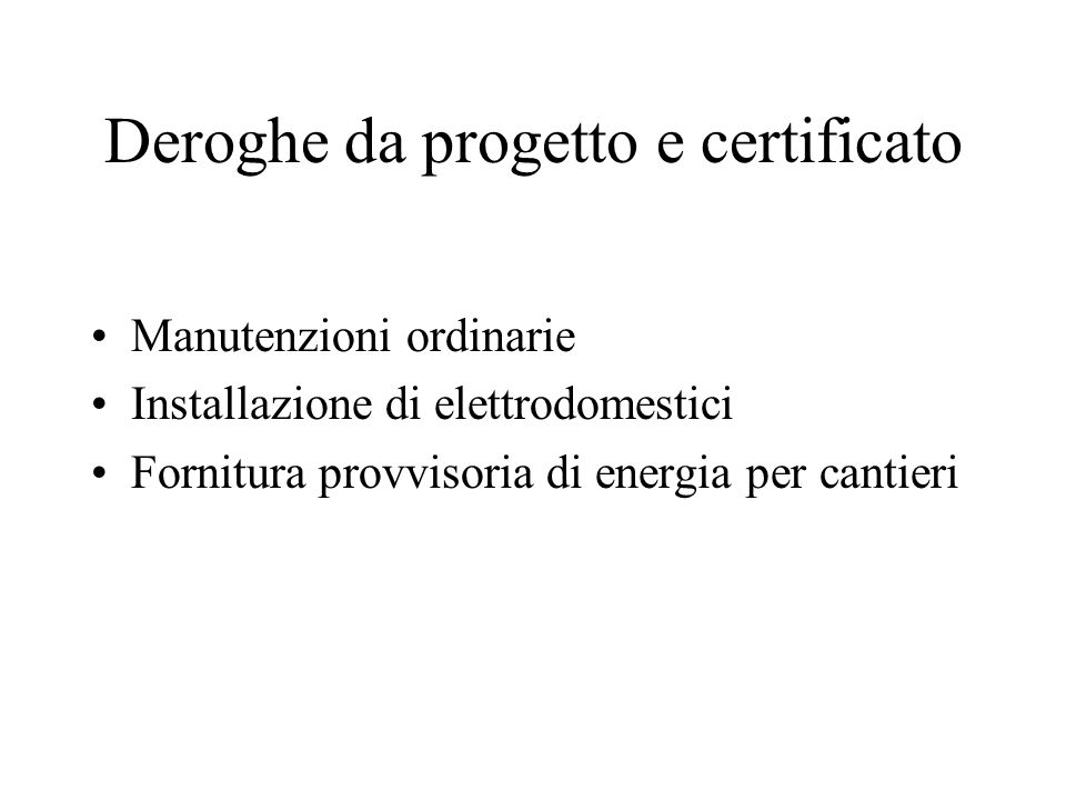 Deroghe da progetto e certificato