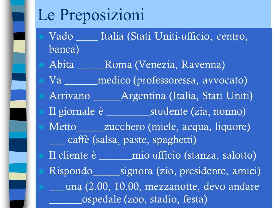 Le Preposizioni Vado ____ Italia (Stati Uniti-ufficio, centro, banca)