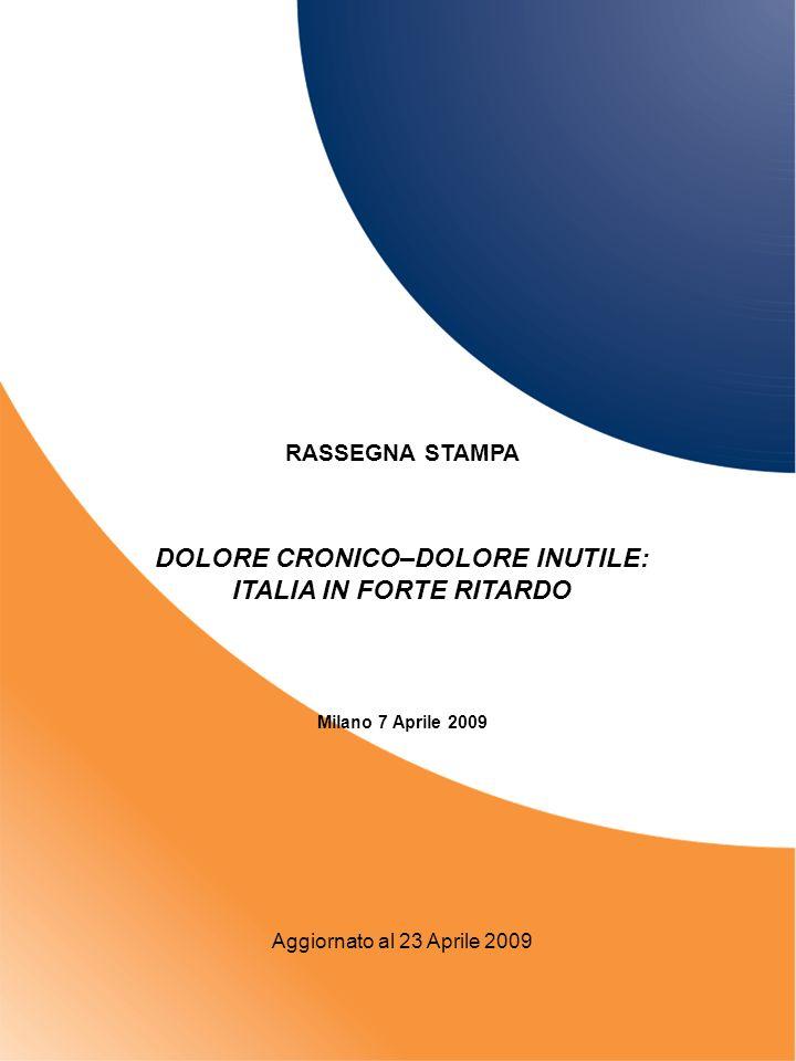 DOLORE CRONICO–DOLORE INUTILE: ITALIA IN FORTE RITARDO