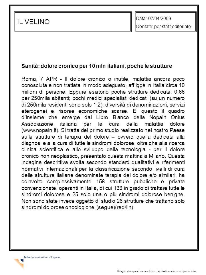 Data: 07/04/2009 Contatti: per staff editoriale. IL VELINO. Sanità: dolore cronico per 10 mln italiani, poche le strutture.