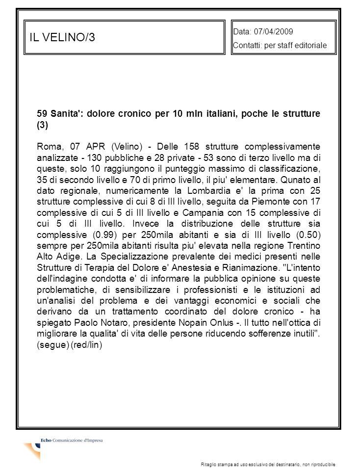 Data: 07/04/2009 Contatti: per staff editoriale. IL VELINO/3. 59 Sanita : dolore cronico per 10 mln italiani, poche le strutture (3)