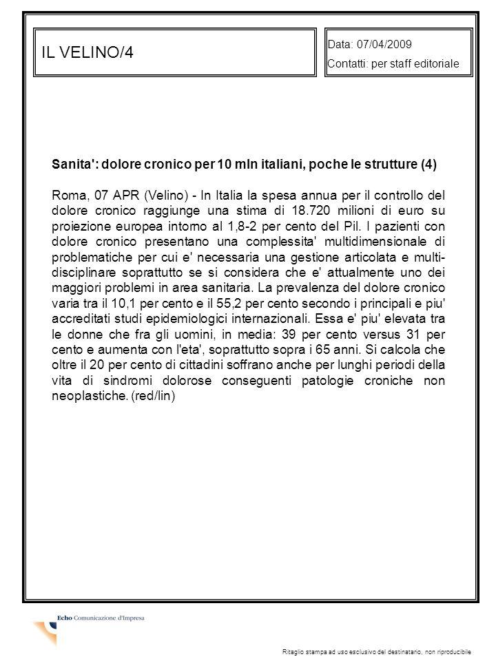 Data: 07/04/2009 Contatti: per staff editoriale. IL VELINO/4. Sanita : dolore cronico per 10 mln italiani, poche le strutture (4)