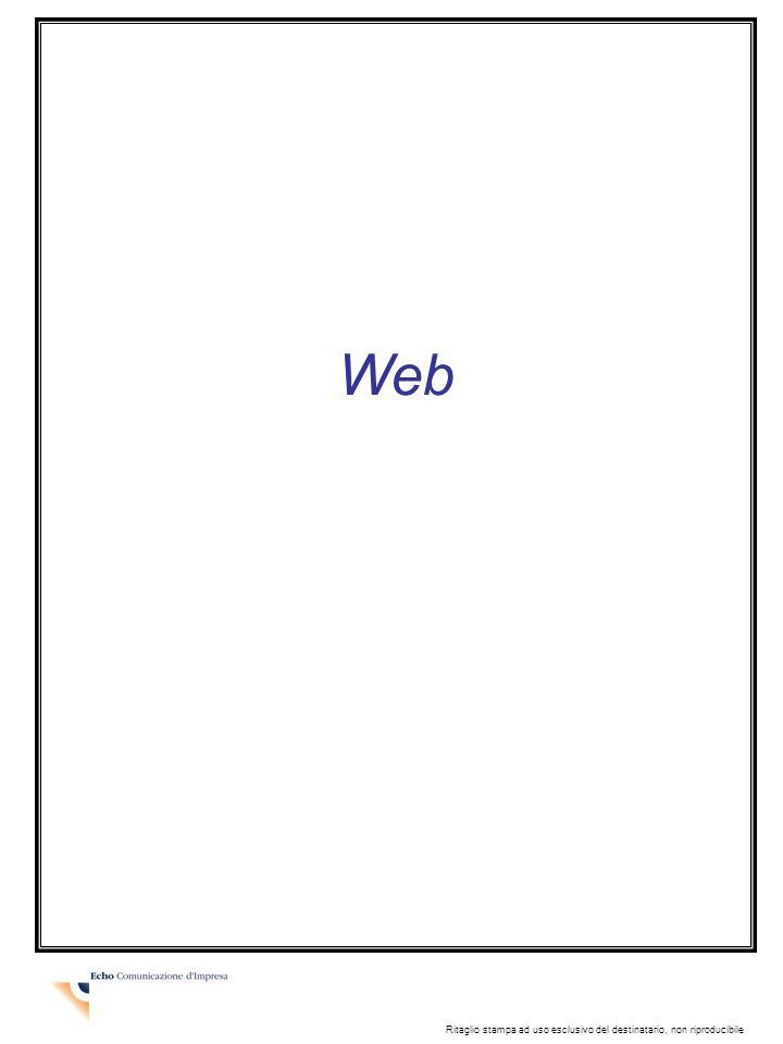 Web Ritaglio stampa ad uso esclusivo del destinatario, non riproducibile