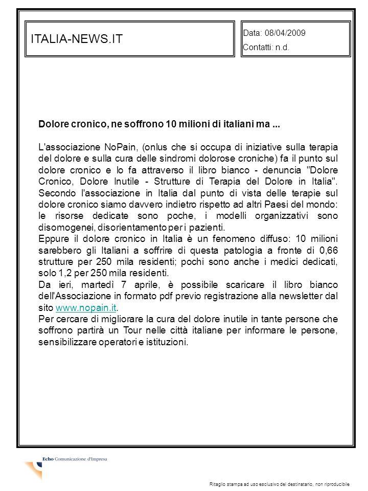 Data: 08/04/2009 Contatti: n.d. ITALIA-NEWS.IT. Dolore cronico, ne soffrono 10 milioni di italiani ma ...