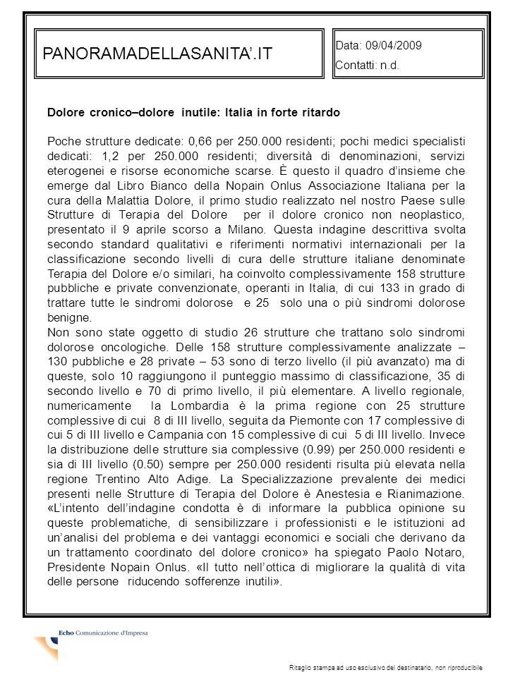 Data: 09/04/2009 Contatti: n.d. PANORAMADELLASANITA'.IT. Dolore cronico–dolore inutile: Italia in forte ritardo.
