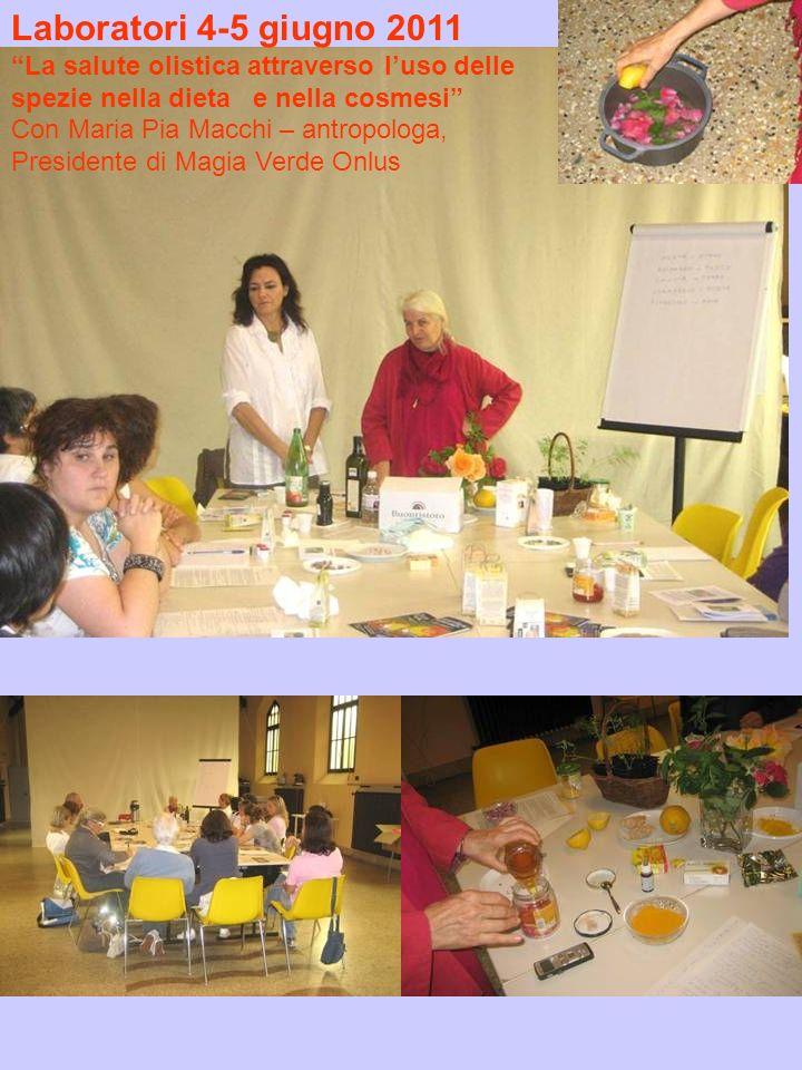 Laboratori 4-5 giugno 2011 La salute olistica attraverso l'uso delle