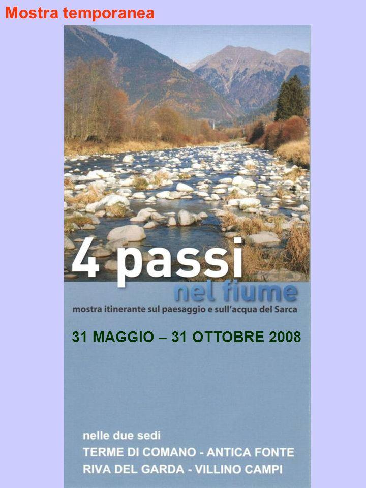 Mostra temporanea 31 MAGGIO – 31 OTTOBRE 2008