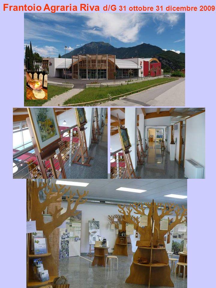 Frantoio Agraria Riva d/G 31 ottobre 31 dicembre 2009