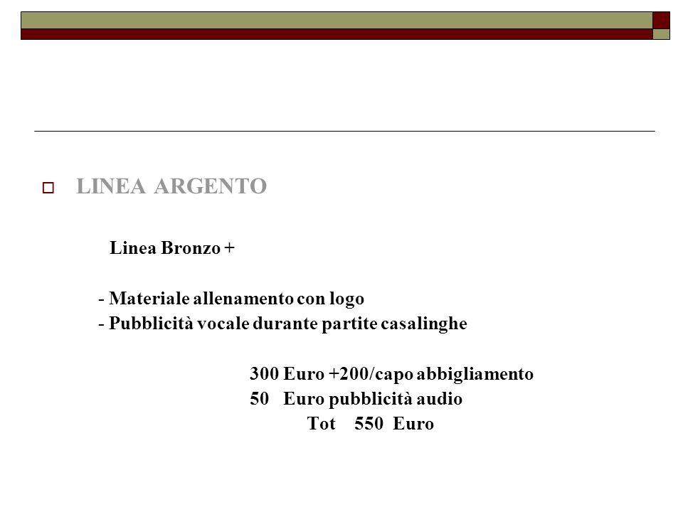 LINEA ARGENTO Linea Bronzo + - Materiale allenamento con logo