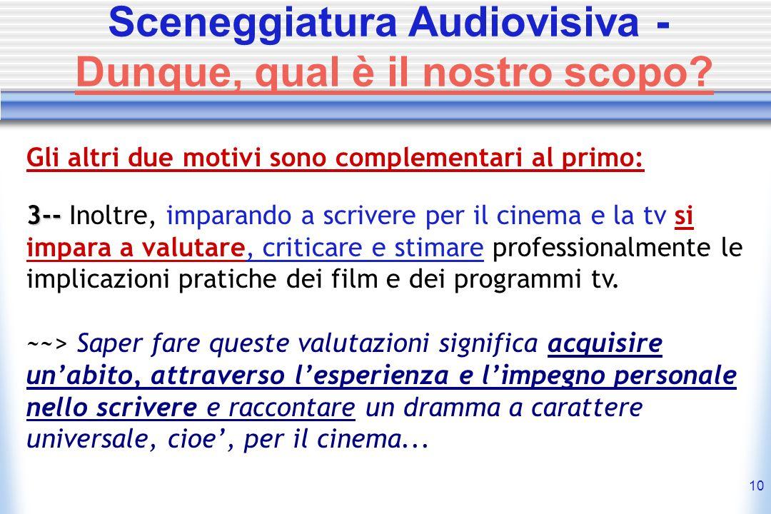 Sceneggiatura Audiovisiva - Dunque, qual è il nostro scopo