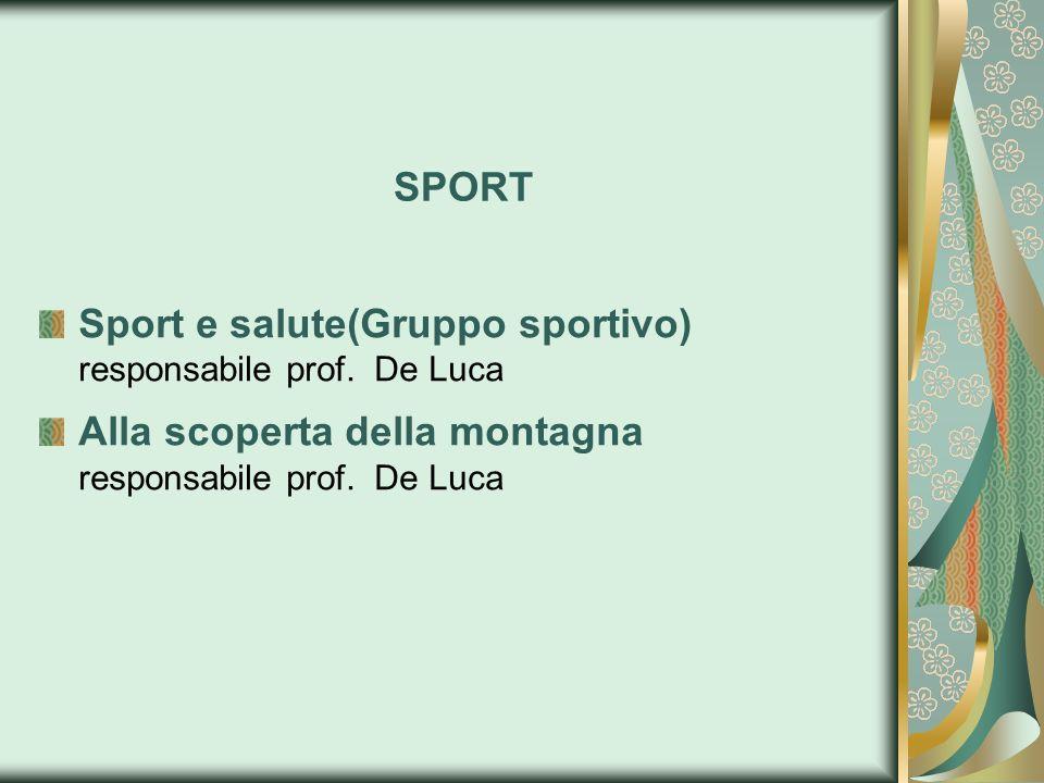 SPORT Sport e salute(Gruppo sportivo) responsabile prof.
