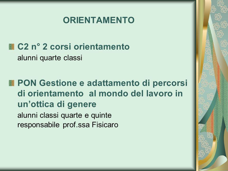 ORIENTAMENTO C2 n° 2 corsi orientamento alunni quarte classi.