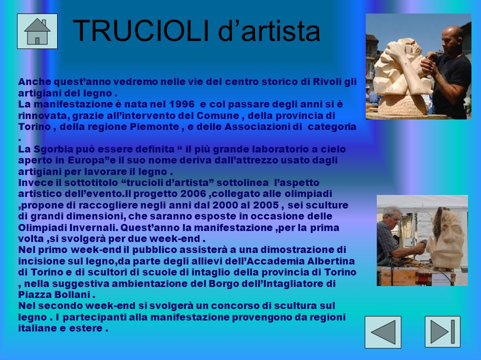 TRUCIOLI d'artista Anche quest'anno vedremo nelle vie del centro storico di Rivoli gli artigiani del legno .