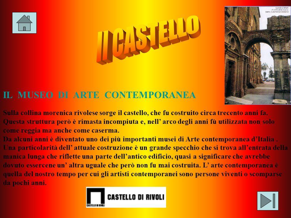 Il CASTELLO IL MUSEO DI ARTE CONTEMPORANEA