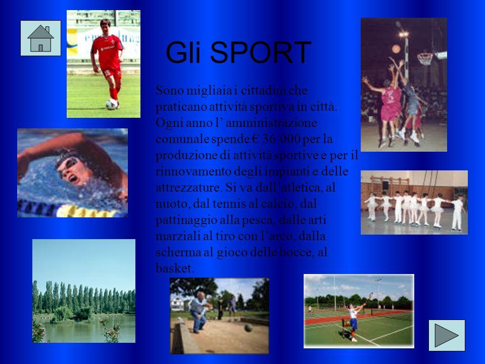 Gli SPORT Sono migliaia i cittadini che praticano attività sportiva in città.