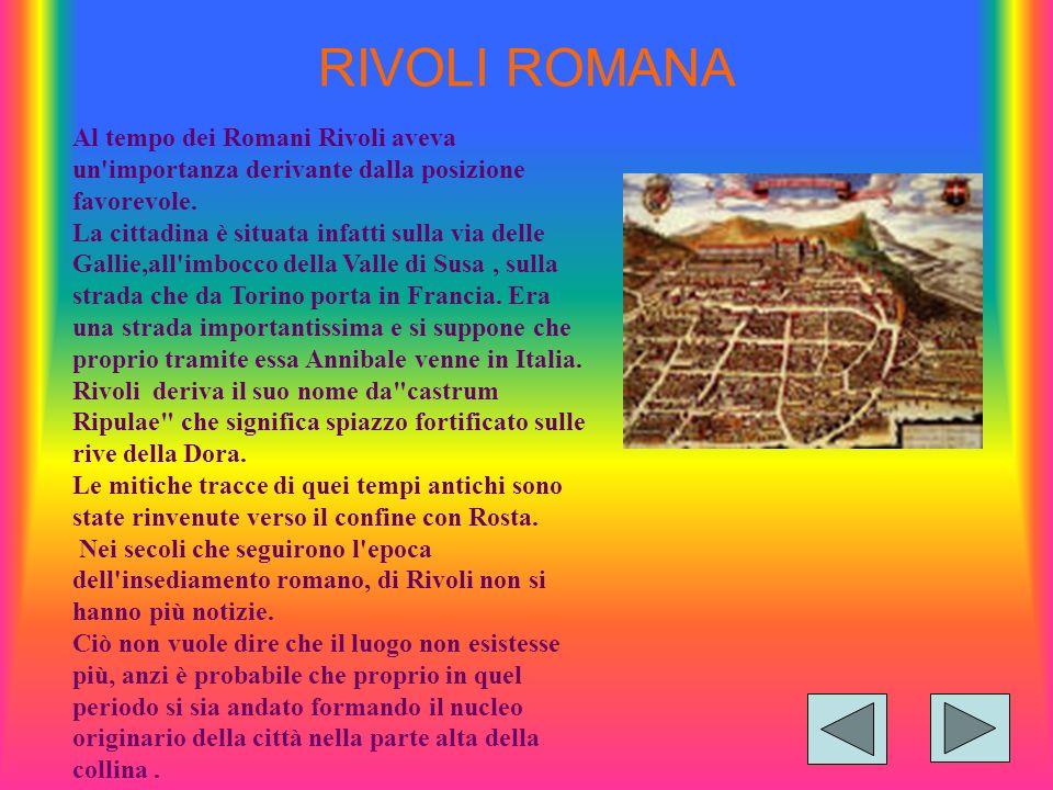 RIVOLI ROMANA Al tempo dei Romani Rivoli aveva un importanza derivante dalla posizione favorevole.