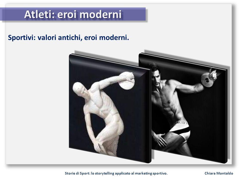 Atleti: eroi moderni Sportivi: valori antichi, eroi moderni.