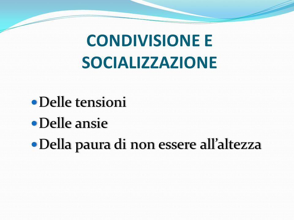 CONDIVISIONE E SOCIALIZZAZIONE