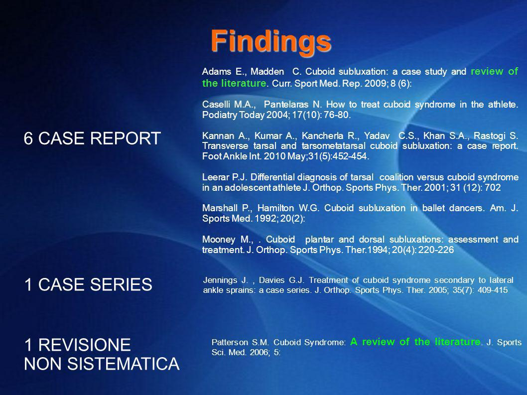 Findings 6 CASE REPORT 1 CASE SERIES 1 REVISIONE NON SISTEMATICA