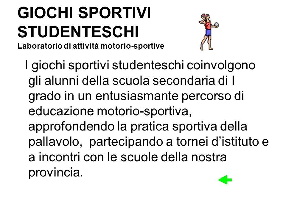 GIOCHI SPORTIVI STUDENTESCHI Laboratorio di attività motorio-sportive