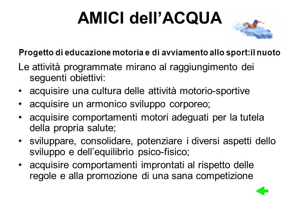 AMICI dell'ACQUA Progetto di educazione motoria e di avviamento allo sport:il nuoto