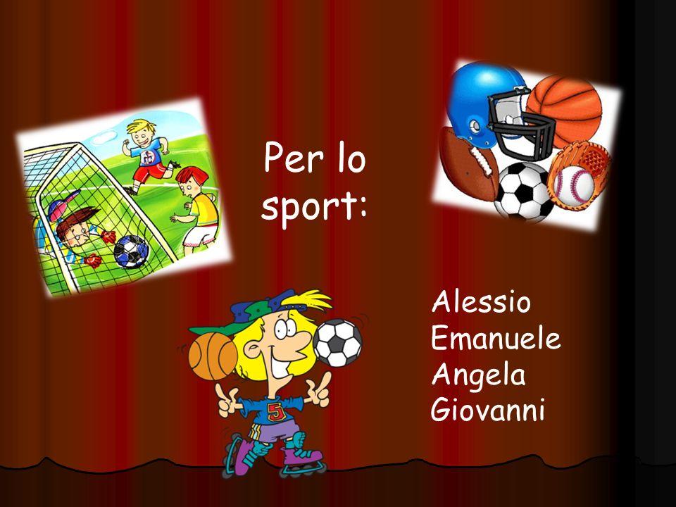 Per lo sport: Alessio Emanuele Angela Giovanni