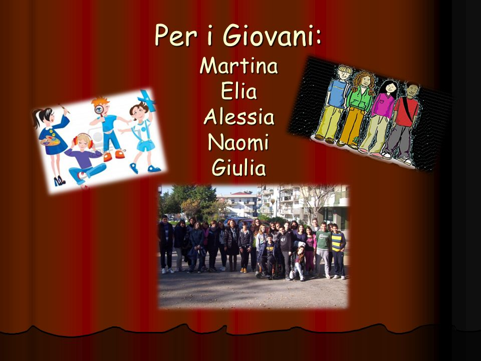 Per i Giovani: Martina Elia Alessia Naomi Giulia