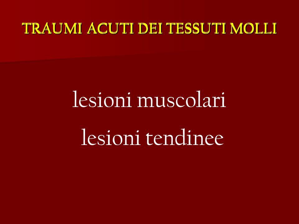 TRAUMI ACUTI DEI TESSUTI MOLLI
