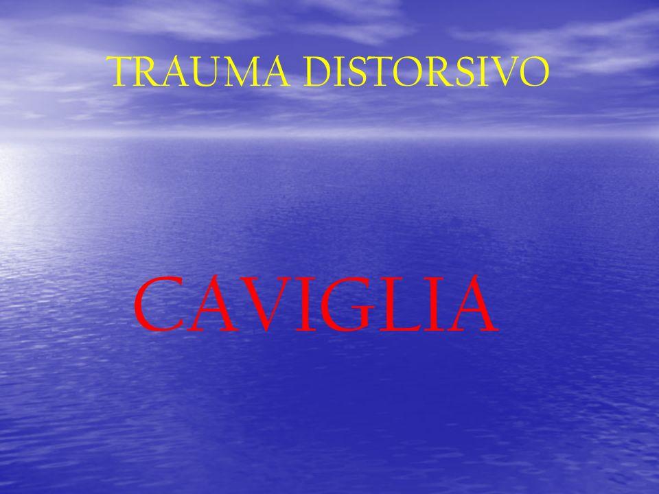 TRAUMA DISTORSIVO CAVIGLIA