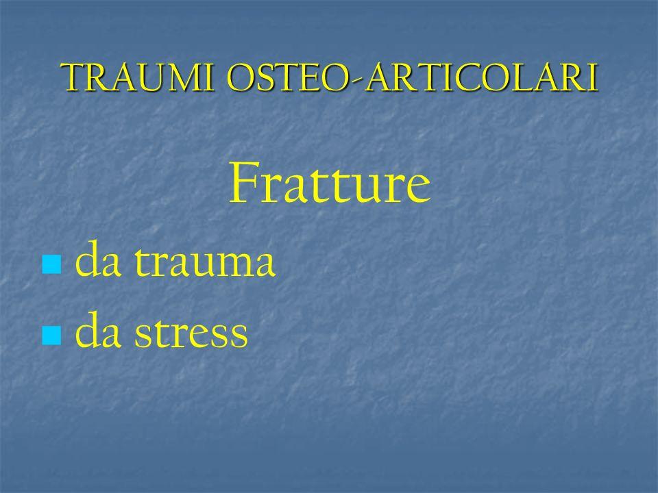 TRAUMI OSTEO-ARTICOLARI