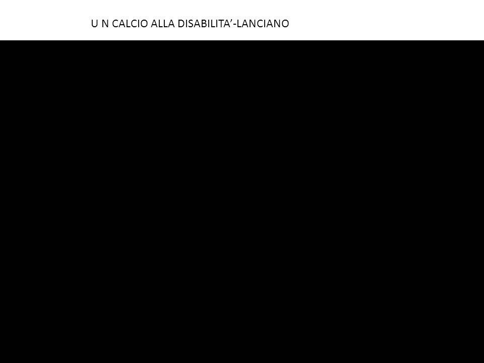 U N CALCIO ALLA DISABILITA'-LANCIANO