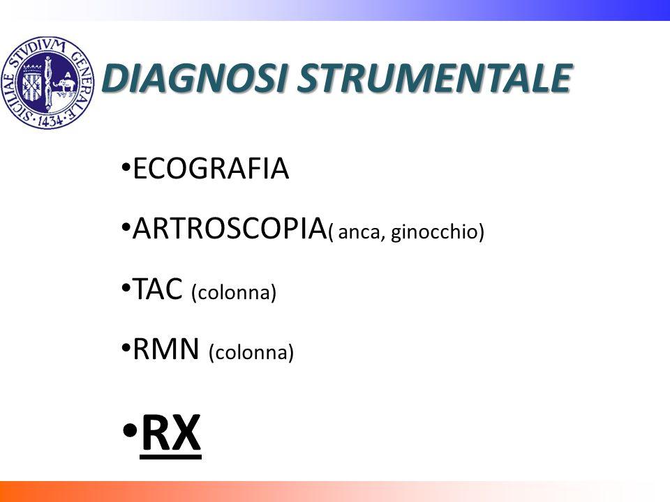 RX DIAGNOSI STRUMENTALE ECOGRAFIA ARTROSCOPIA( anca, ginocchio)