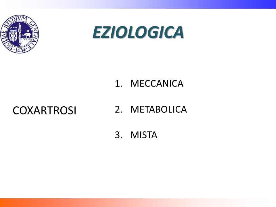 EZIOLOGICA COXARTROSI MECCANICA METABOLICA MISTA