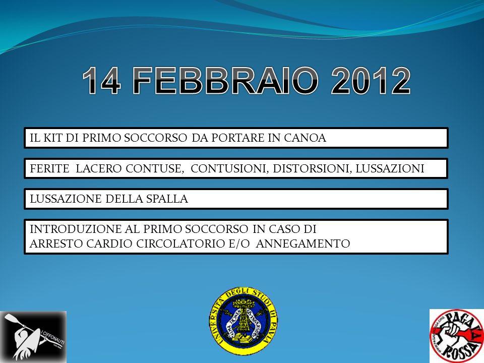 14 FEBBRAIO 2012 IL KIT DI PRIMO SOCCORSO DA PORTARE IN CANOA