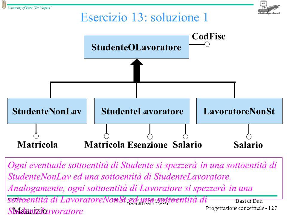 Esercizio 13: soluzione 1 CodFisc StudenteOLavoratore StudenteNonLav