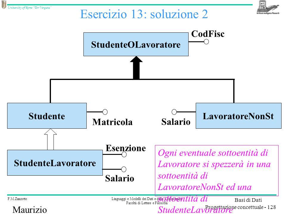 Esercizio 13: soluzione 2 CodFisc StudenteOLavoratore Studente